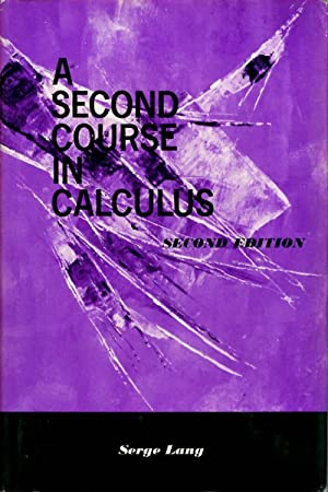 A Second Course in Calculus: Second Edition: Lang, Serge