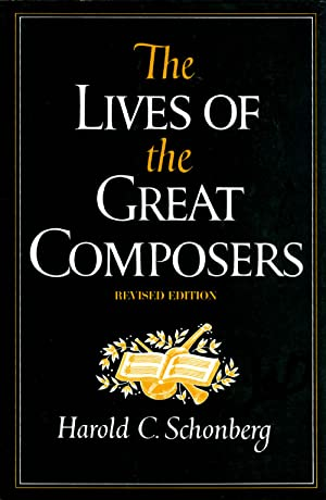 The Lives of the Great Composers (Revised: Schonberg, Harold C.