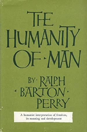The Humanity of Man: Perry, Ralph Barton
