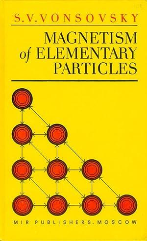 Magnetism of Elementary Particles: Vonsovsky, S.V.; Germogenova,