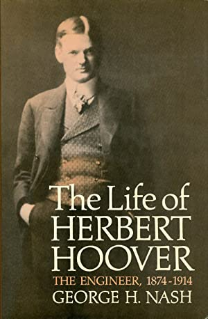 The Life of Herbert Hoover: The Engineer, 1874-1914