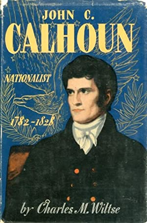 John C. Calhoun: Nationalist, 1782-1828