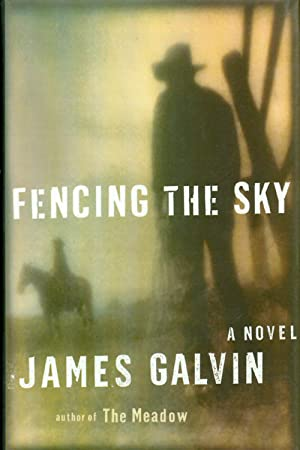 Fencing the Sky: Galvin, James