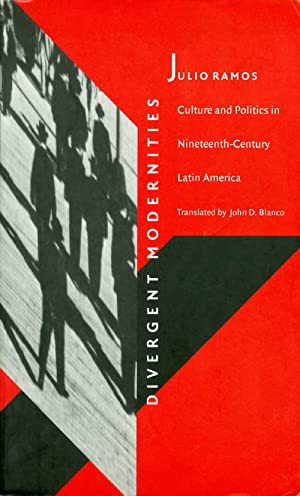 Divergent Modernities : Culture and Politics in: Ramos, Julio