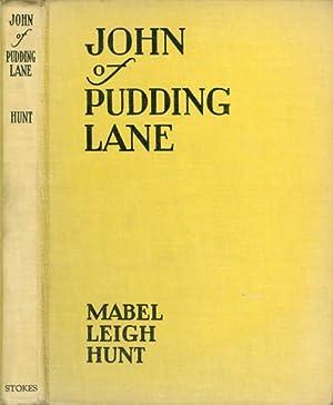 John of Pudding Lane: Hunt, Mabel Leigh