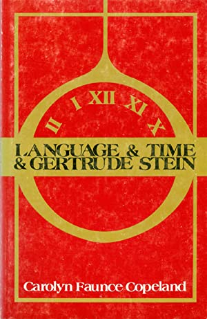 Language and Time and Gertrude Stein: Copeland, Carolyn Faunce