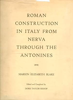 Roman Construction in Italy from Nerva Through: Blake, Marion Elizabeth;