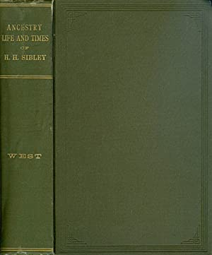 The Ancestry, Life, and Times of Hon. Henry Hastings Sibley, LL.D.