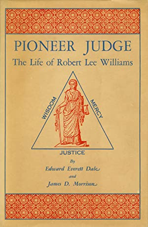 Pioneer Judge: The Life of Robert Lee Williams