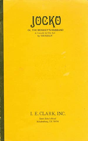Jocko, or, The Monkey's Husband (A Comedy: Kelly, Tim