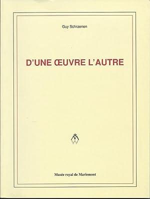 D'une Oeuvre l'Autre : Le Livre D'artiste: Schraenen, Guy