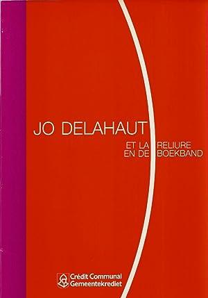 Jo Delahaut et le Reliure / en: Delahaut, Jo