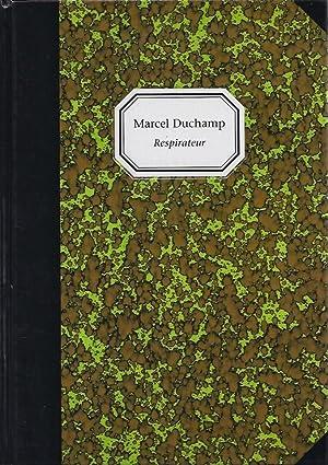 Marcel Duchamp Respirateur: Duchamp, Marcel