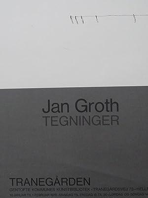 Jan Groth : Tegninger. POSTER: Groth, Jan