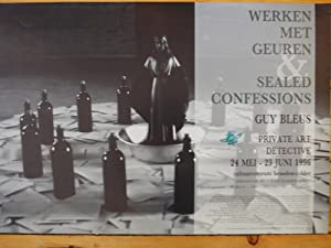 Guy Bleus : Werken Met Geuren & Sealed confessions. Guy Bleus Private Art Detective (poster)