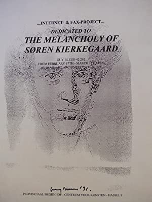 Guy Bleus : internet- & Fax Project Dedicated to the Melancholy of Soren Kierkegaard (poster)
