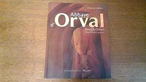 "Abbaye d'Orval - ""Aurea Vallis"": Joseph Orban /"
