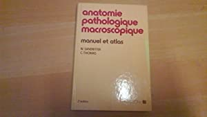 Anatomie pathologique macroscopique manuel et atlas