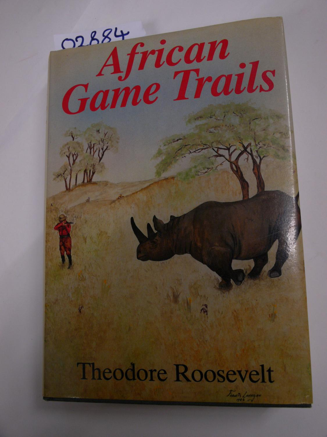 African Game Trails: Roosevelt, Theodore