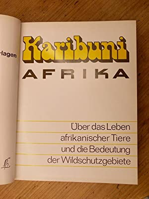 Karibuni Afrika. Über das Leben afrikanischer Tiere: Hagen Horst