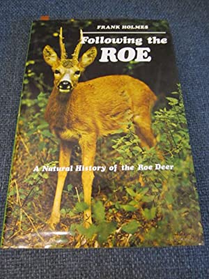 Following the Roe: A Natural History of the Roe Deer [signed]