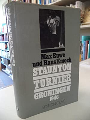 Staunton -Turnier Groningen 1946: Euwe, Max; Kmoch,