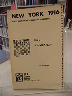 The Rice Memorial Chess Tournament New York,: Philip W. Sergeant