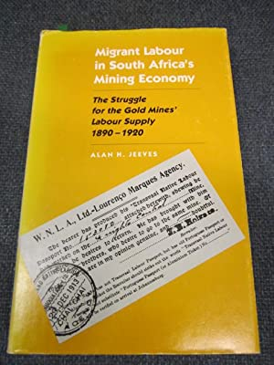 Migrant Labour in South Africa's Mining Economy.: Jeeves, Alan H.