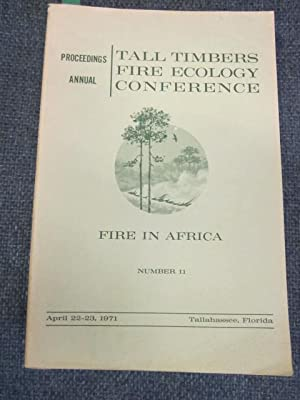 Proceedings, Annual Tall Timbers Fire Ecology Conference. April 22-23, 1971. Fire in Africa. Numb...