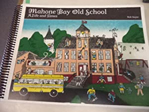Mahone Bay Old School [signed]: Sayer, Bob