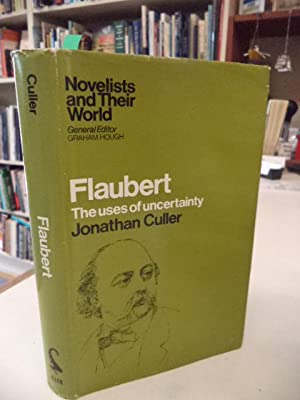 Flaubert: The Uses of Uncertainty: Culler, Jonathan