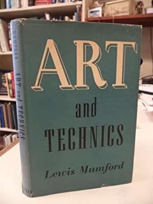 Art and Technics [Signed and with an: Mumford, Lewis