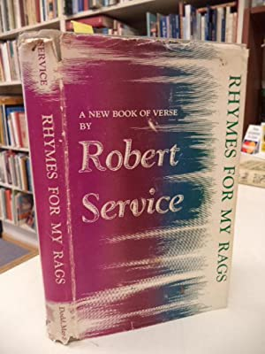 Rhymes For My Rags: Service, Robert W.