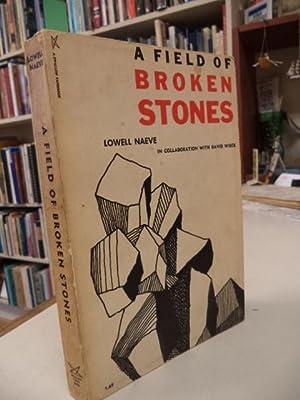 A Field of Broken Stones: Naeve, Lowell in