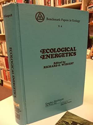 Ecological Energetics (Benchmark papers in ecology ; 4): Richard G. Wiegert, ed.
