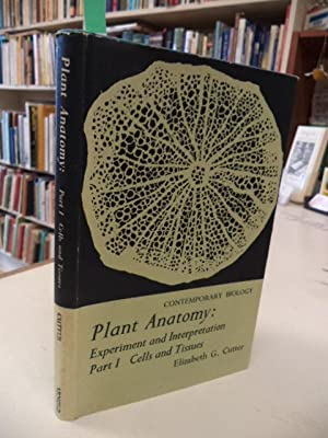 Plant Anatomy: Cells and Tissues Pt. 1: Experiment and Interpretation (Contemporary Biology)