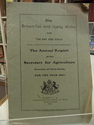 The Brown-Tail and Gypsy Moths and The San Jose Scale. Annual Report of the Secretary for Agricul...
