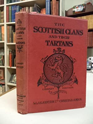 The Scottish Clans and Their Tartans with
