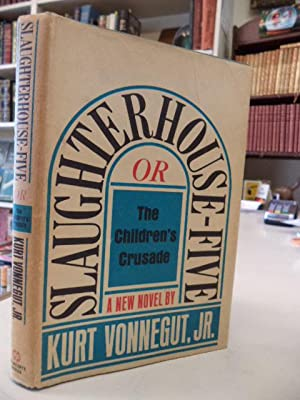 Slaughterhouse - Five. Or The Children's Crusade: Vonnegut, Kurt