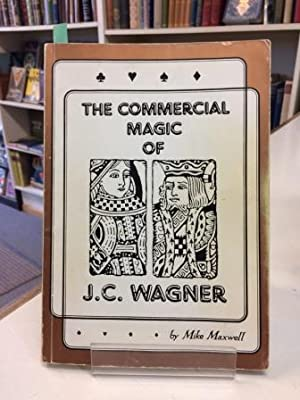 The Commercial Magic of J.C. Wagner: Maxwell, Mike; Louis
