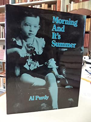 Morning and It's Summer. [inscribed, limited ed.]