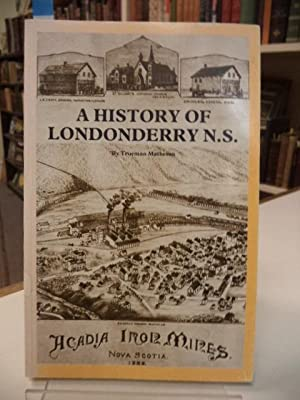 A History of Londonderry, Nova Scotia (signed)