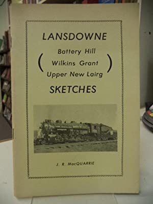 Lansdowne (Battery Hill, Wilkins Grant, Upper New Lairg) Sketches