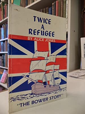 Twice A Refuge. The Bower Story