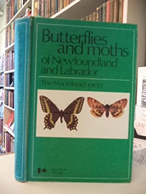 Butterflies and Moths of Newfoundland and Labrador: The Macrolepidoptera (Publication - Agricultu...