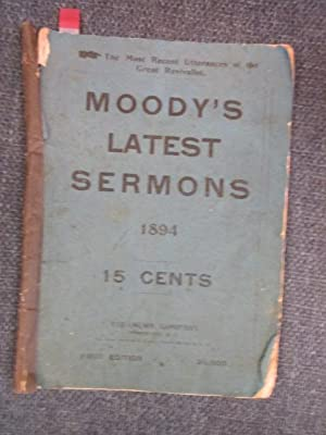 MOODY'S Latest Sermons. The Most Recent Utterances: Moody, Dwight, L.