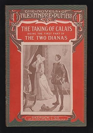 The Two Dianas: The Taking of Calais,: Dumas, Alexandre