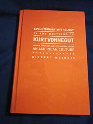 Evolutionary Mythology in the Writings of Kurt Vonnegut: Darwin, Vonnegut and the Construction of...