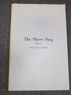 The Slaves Sing. Selected Poems of Laszlo Mecs translated from the Hungarian by Watson Kirkconnell....