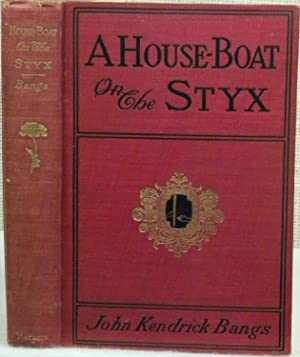 A House-Boat of the STYX: Bangs John Kendrick
